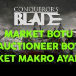 Conqueror's Blade Market Makro Ayarlama